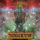Dream Spells (Wood Fairies)