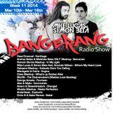 Week 11 2014 - Mike Lucas & Simon Beta - Bangerang Radio Show