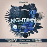 Galantis & Martin Solveig - Night Owl Radio #078 (EDC Mexico Compilation Mini-Mix)