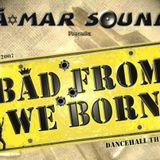 A-mar Sound - Mixcd - Bad From We Born 2007