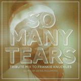 Akira Mizumoto /   So Many Tears - Tribute Mix To Frankie Knuckles