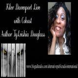 Kiler Davenport Live with Cohost TyLeishia Douglass