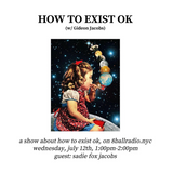 How to Exist OK (Ep. 6)