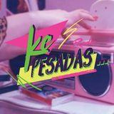 Ke Pesadas - 1era Temporada - #23 - mixtaperadio.com.ar