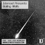 Ishmael Presents: Boiling Wells - 28th September 2016