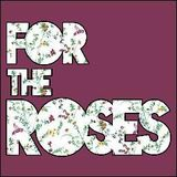 New in the House on Shoreditch Radio 10th April - For the Roses