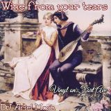 Wine From Your Tears: Featuring DJ Ariel Moon