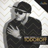 Todoroff - Express Yourself Radio Show #606