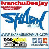 SESION ESPECIAL VERANO 2017 - IVANCHU DEEJAY
