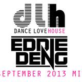 Dance Love House September 2013 Mix w/ Eddie Deng