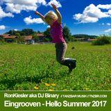 Ron Kiesler aka DJ Binary - Eingrooven - Hello Summer 2017