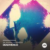 Dead Mexico 14/05/18