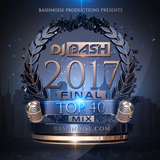 DJ Bash - 2017 Final Top 40 Mix