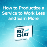 How to Productize a Service to Work Less and Earn More
