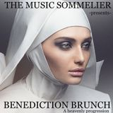 """THE MUSIC SOMMELIER -presents-  """"BENEDICTION BRUNCH"""" A HEAVENLY MORNING PROGRESSION"""