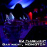 Gar nicht, MONOTON - MONOTON, war gestern (Mix)