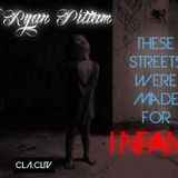 DJ Ryan Pittam - These Streets Were Made for Infamy