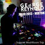 George Reynold - Mixton Julio 2013 ( Support MushRoom Trip )