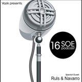 Ruls & Navarro @ SOE Podcast #16