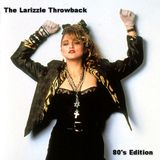 The Larizzle Throwback - 80's Edition [Full Mix]