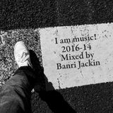 I am Music!2016-14 Mix for House Dance