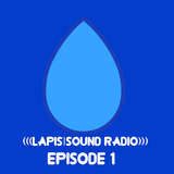 (((LAPIS|SOUND RADIO))) - Episode 1
