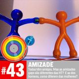 #43 - Amizade