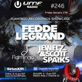 UMF Radio 246 - Fedde Le Grand and Jewelz & Scott Sparks (Flamingo Records Showcase)