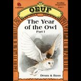 OEUF - The Year Of The Owl Part I