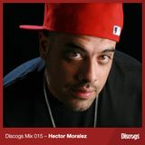 Discogs Mix 015 - Hector Moralez
