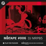 MIXTAPE 006 with MRP85