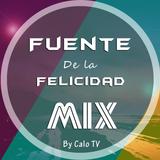 Fuente De La Felicidad Mix [ ¡ Calo Tv ! ] 15''