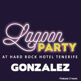 Podcast 2hours González for Lagoon on party at Hard Rock Hotel Tenerife