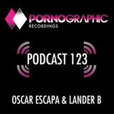 Pornographic podcast 123 Oscar Escapa Lander B