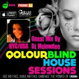 Qolour Blind House Sessions Jan 2015 Guest Mix by DJ Melowdee
