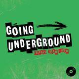 Going Underground Episode 3 10/11/17