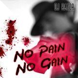 DJ RazoR - No Pain No Gain (2012)
