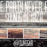 """The Party Never End """"Sound Of Ibiza"""""""