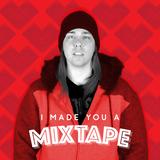 007 I Made You A Mixtape - Sean Slimak