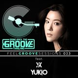 FEEL GROOVE SESSIONS 023 Feat DJ YUKIO