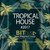 tropical house 2017 Yossi Magnezi