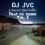 In Search of Island Riddims - Trap to Twerk Volume 3