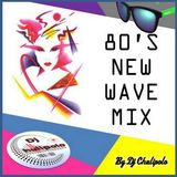 DJ Chulipolo - 80's New Wave Mix (Section The 80's)