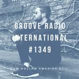 Groove Radio Intl #1349: Dom Dolla / Swedish Egil