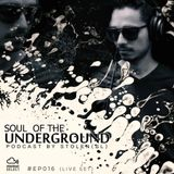Soul Of The Underground #EP016 (Live Set)