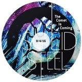 Solid Steel Radio Show 8/4/2016 Hour 2 - The Comet Is Coming