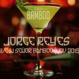 dj Jorge Reyes - live in Señor Bamboo nov 2015