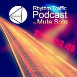 Rhythm Traffic Radio Show by Mute Solo episode 48