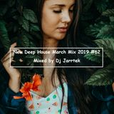 New Deep House March Mix 2019 #62 - Mixed by Dj Jarrtek