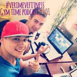 #verimevefitness Gym time podcast #001